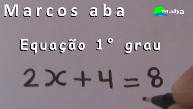 Equação do Primeiro grau - matemática (aula 01)