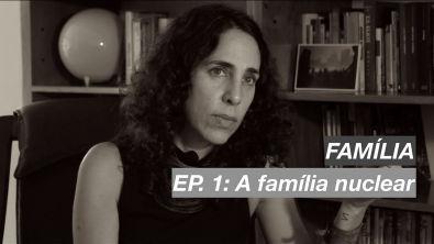 FAMÍLIA   Ep 1: A família nuclear