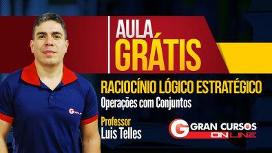 Aula Grátis | Raciocínio Lógico Estratégico | Operações com Conjuntos - Prof Luis Telles