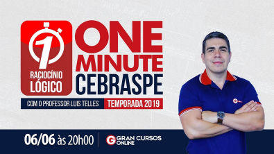 Raciocínio Lógico | One Minute CEBRASPE - Temporada 2019