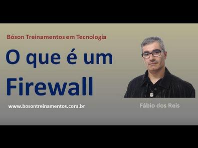 O que é um Firewall - Segurança de redes