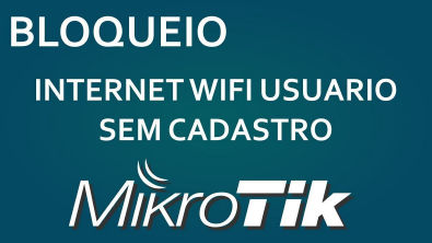 Como impedir que o usuario use a internet mesmo sabendo a senha da wifi - MikroTik - Leonardo Vieira