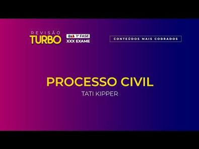 Processo Civil para OAB 1ª fase XXX Exame | Revisão Turbo