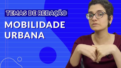 Temas para redação do ENEM - Mobilidade urbana no Brasil