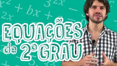 Matemática - Equações do 2º Grau - Introdução