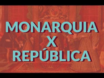 Monarquia e República: diferenças