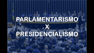 Saiba em menos de 10 minutos a diferença entre parlamentarismo e presidencialismo