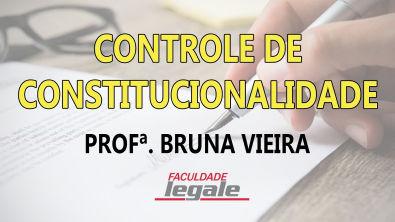 Entendi CONTROLE DE CONSTITUCIONALIDADE