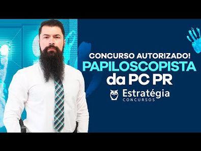 Papiloscopista da PC PR - Concurso Autorizado!