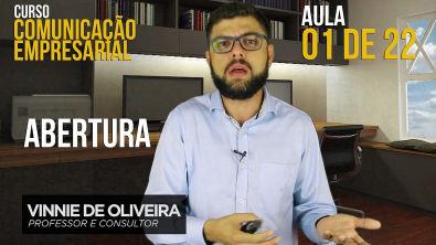 Comunicação Empresarial - Abertura - aula 1 de 22 | Vinnie de Oliveira