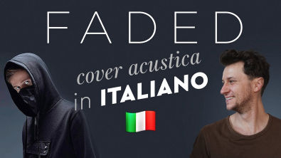 FADED in ITALIANO Alan Walker cover