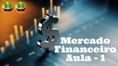 Mercado Financeiro Aula 1