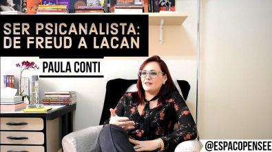 SER PSICANALISTA: DE FREUD A LACAN | Paula Conti
