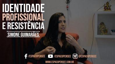 PSICANÁLISE: IDENTIDADE PROFISSIONAL E RESISTÊNCIA #02   Simone Guimarães