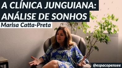 PSICOLOGIA ANALÍTICA - A CLÍNICA JUNGUIANA: ANÁLISE DE SONHOS   Marisa Catta-Preta