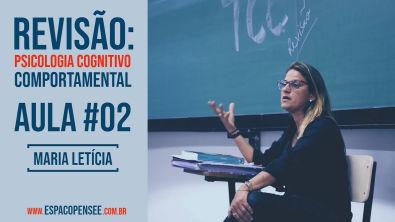REVISÃO: PSICOLOGIA COGNITIVO-COMPORTAMENTAL #02   Maria Letícia