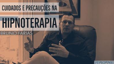 HIPNOSE: CUIDADOS E PRECAUÇÕES, COMO APLICAR CORRETAMENTE   Bruno Farias