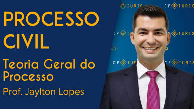 Processo Civil - Teoria Geral do Processo - Jaylton Lopes