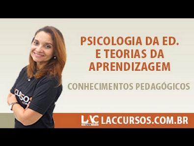 Aula 11 - Psicologia da Ed e Teorias da Aprendizagem - Conhecimentos Pedagógicos