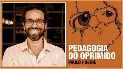 Essas eram as ideias de PAULO FREIRE, patrono da educação brasileira, no livro PEDAGOGIA DO OPRIMIDO