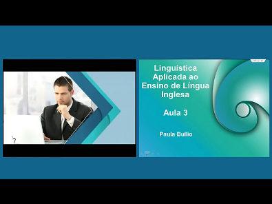 Linguística Aplicada ao Ensino de Língua Inglesa - Aula 3