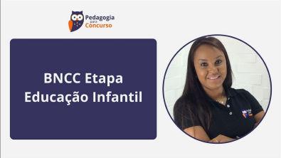 BNCC Etapa Educação Infantil | Pedagogia para Concurso