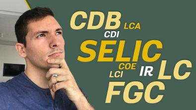 Siglas Financeiras | O que é CDB, CDI, SELIC, LCA, LCI, LC, FGC, COE? | Você MAIS Rico