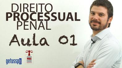Aula 01 - Direito Processual Penal - Sistemas Processuais Penais