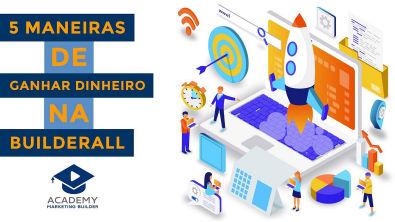 5 MANEIRAS DE COMO GANHAR DINHEIRO COM A BUILDERALL