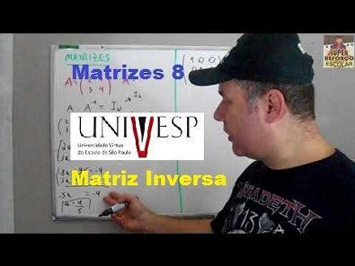 Matrizes 8- Matriz Inversa Revisão de Matemática da UNIVESP