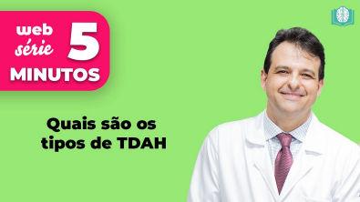 Quais são os tipos de TDAH | 5 Minutos