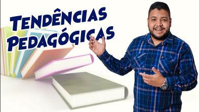 TENDÊNCIAS PEDAGÓGICAS - CONHECIMENTOS PEDAGÓGICOS