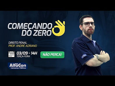 Aula de Direito Penal - Começando do Zero - Prof André Adriano - AO VIVO - AlfaCon
