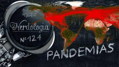 Pandemias | Nerdologia