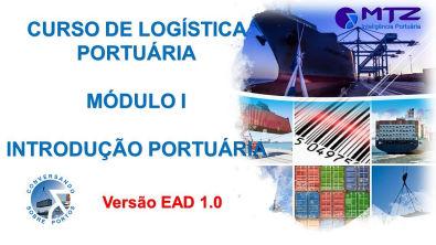 Aula 1 - Módulo 1 - Curso de Logística Portuária - Introdução Portuária