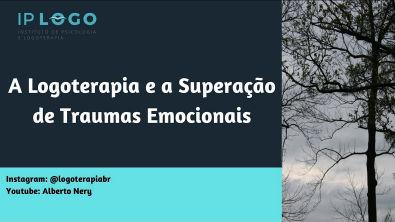 A Logoterapia e a Superação de Traumas Emocionais