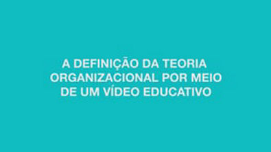 vídeo explicativo teoria organizacional