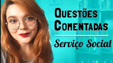 QUESTÕES COMENTADAS - SERVIÇO SOCIAL - 2018