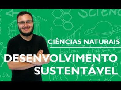 Desenvolvimento Sustentável Parte 1