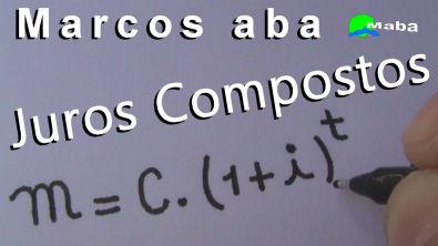 JUROS COMPOSTOS - Matemática Financeira