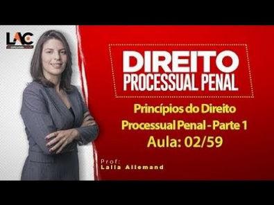 Processo Penal - Princípios do Direito Processual Penal - Parte 1 - Aula Grátis - 2/59