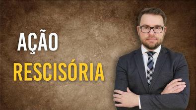 NOVO CPC - AÇÃO RESCISÓRIA