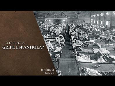 O que foi a GRIPE ESPANHOLA? - Inteliogia History #1