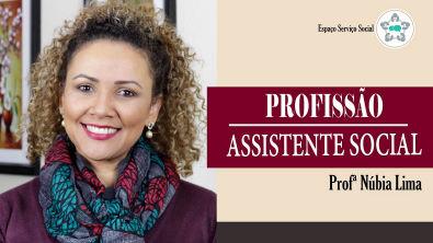 PROFISSÃO DE ASSISTENTE SOCIAL E FORMAÇÃO EM SERVIÇO SOCIAL - Prof@ Núbia Lima