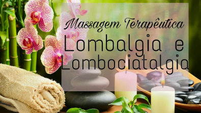 Massagem Terapêutica - Lombalgia e Lombociatalgia