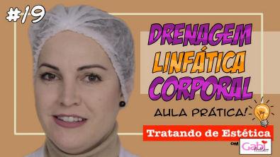 Drenagem Linfática Corporal - Aula Prática Completa!
