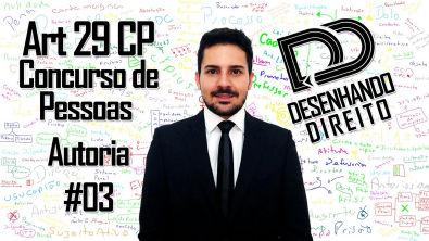 Direito Penal - Art 29 CP - Concurso de Pessoas #03