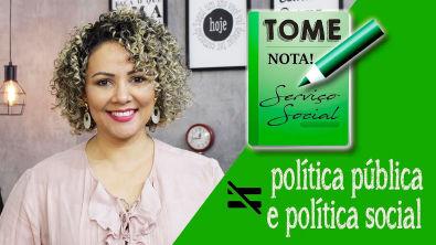 DIFERENÇAS ENTRE POLÍTICA PÚBLICA E POLÍTICA SOCIAL | Prof@ Núbia Lima