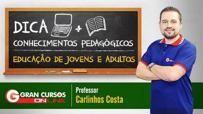 Dica de Conhecimentos Pedagógicos   Educação de Jovens e Adultos com o prof Carlinhos Costa