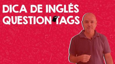 DICA DE INGLÊS - QUESTION TAGS